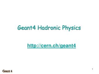 Geant4 Hadronic Physics