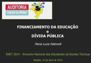 Maria Lucia Fattorelli ENET 2014 – Encontro Nacional dos Estudantes de Escolas Técnicas