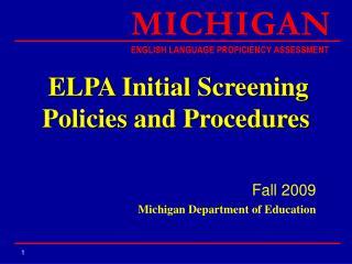 ELPA Initial Screening Policies and Procedures