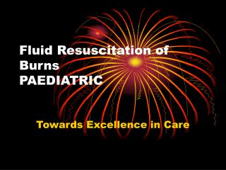 Fluid Resuscitation of Burns PAEDIATRIC