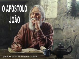 O APÓSTOLO JOÃO