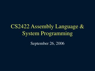CS2422 Assembly Language & System Programming