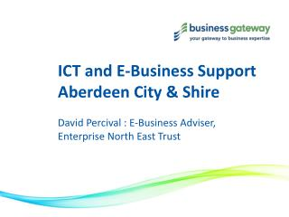 ICT and E-Business Support  Aberdeen City & Shire