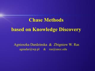 Chase Methods  based on Knowledge Discovery