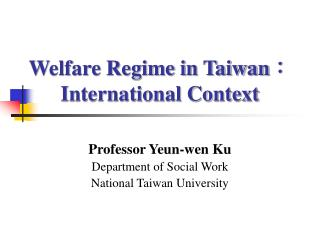 Welfare Regime in Taiwan: International Context