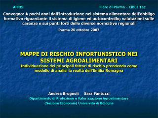 Andrea Brugnoli     Sara Fantuzzi Dipartimento di Protezione e Valorizzazione Agroalimentare