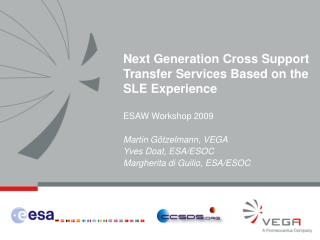 Next Generation Cross Support Transfer Services Based on the SLE Experience