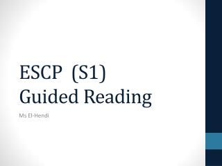 ESCP  (S1) Guided Reading