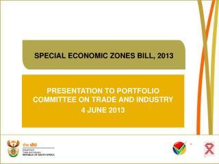 SPECIAL ECONOMIC ZONES BILL, 2013