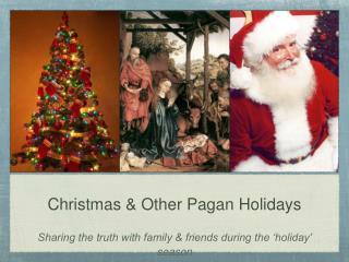 Christmas & Other Pagan Holidays