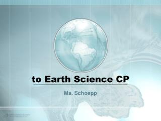 to Earth Science CP