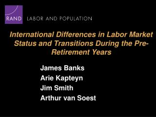 International Differences in Labor Market Status and Transitions During the Pre-Retirement Years