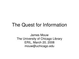 The Quest for Information