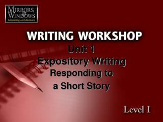 Unit 1 Expository Writing