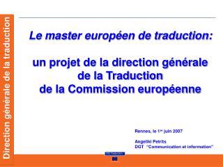Le mast er européen de traduction: un projet de la direction générale de la Traduction