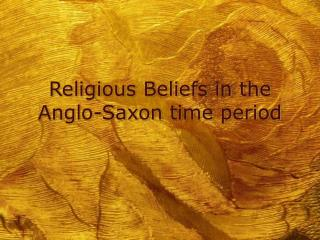 Religious Beliefs in the Anglo-Saxon time period