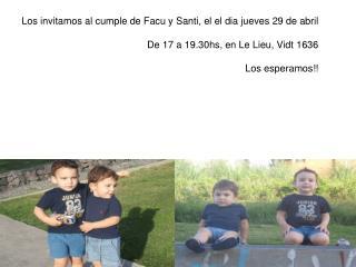 Los invitamos al cumple de Facu y Santi, el el dia jueves 29 de abril