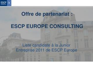 Offre de partenariat :  ESCP EUROPE CONSULTING
