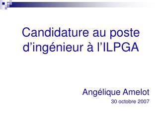 Candidature au poste d�ing�nieur � l�ILPGA