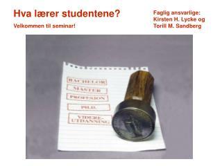 Hva lærer studentene? Velkommen til seminar!