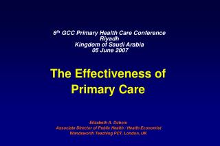 6 th  GCC Primary Health Care Conference  Riyadh Kingdom of Saudi Arabia  05 June 2007