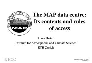 The MAP data centre: Its contents and rules of access