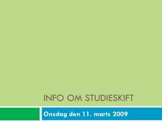 INFO OM STUDIESKIFT