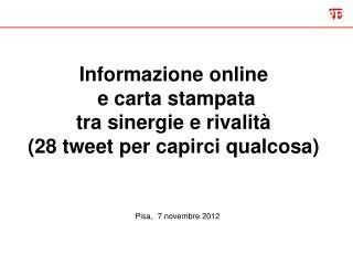 Informazione online  e carta stampata tra sinergie e rivalità (28 tweet per capirci qualcosa)