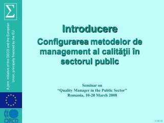 Introducere Configurarea metodelor de management al calităţii în sectorul public