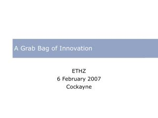 A Grab Bag of Innovation