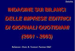 INDAGINE SUI BILANCI  DELLE IMPRESE EDITRICI  DI GIORNALI QUOTIDIANI (2001 -  2003 )