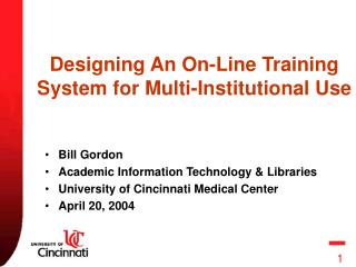 Designing An On-Line Training System for Multi-Institutional Use