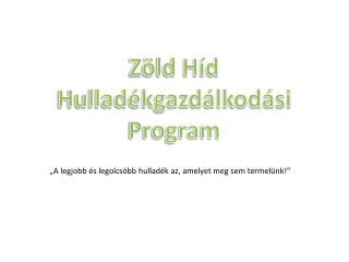 Zöld Híd Hulladékgazdálkodási  Program