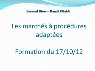 Les march�s � proc�dures adapt�es Formation du 17/10/12