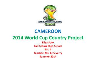 CAMEROON 2014 World Cup Country Project