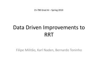 Data Driven Improvements to RRT