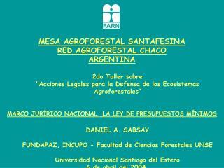 MESA AGROFORESTAL SANTAFESINA  RED AGROFORESTAL CHACO  ARGENTINA 2do Taller sobre