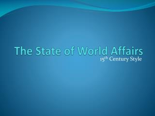 The State of World Affairs