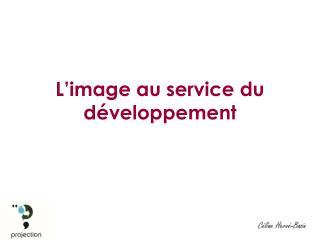 L'image au service du développement
