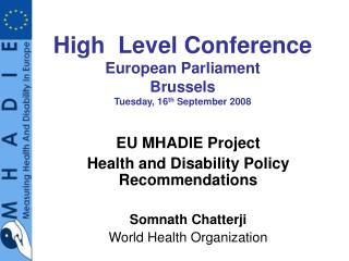 High  Level Conference European Parliament  Brussels Tuesday, 16th September 2008