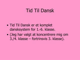 Tid Til Dansk