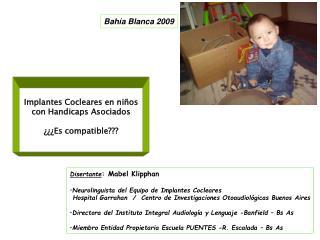 Implantes Cocleares en niños  con Handicaps Asociados ¿¿¿Es compatible???