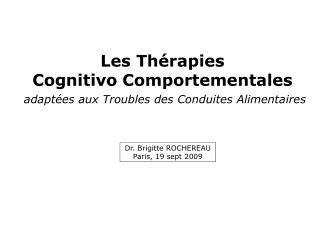 Les Thérapies  Cognitivo  Comportementales  adaptées aux Troubles des Conduites Alimentaires