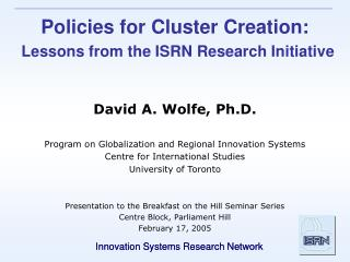 Policies for Cluster Creation:  Lessons from the ISRN Research Initiative