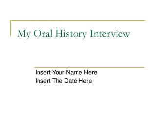 My Oral History Interview