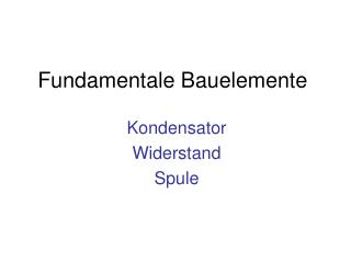 Fundamentale Bauelemente