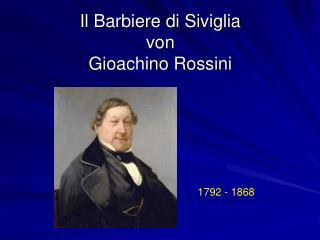 Il Barbiere di Siviglia  von  Gioachino Rossini