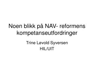Noen blikk p� NAV- reformens kompetanseutfordringer