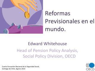 Reformas Previsionales  en el  mundo .