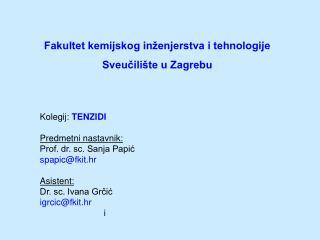 Fakultet kemijskog inženjerstva i tehnologije  Sveučilište u Zagrebu